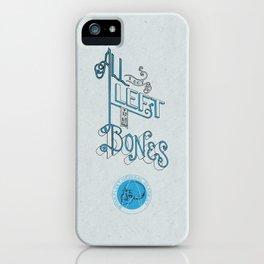 All I got left is my Bones iPhone Case