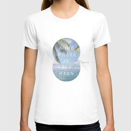Somewhere Inbetween T-shirt