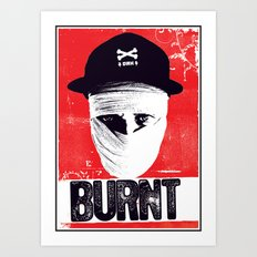 BURNT Art Print