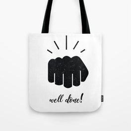 well done, encouraging art, positive quote, funny quote, illustration, trendy expression, hand bump Tote Bag