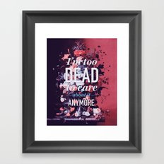 Too dead Framed Art Print