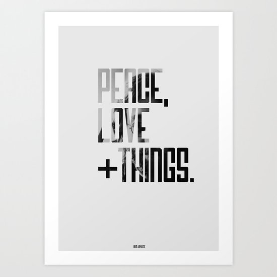 Peace, Love & Things - Typography Poster  Art Print