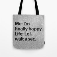2pac Tote Bags featuring I'm finally happy by Text Guy