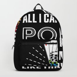 All I care about is Poker Gambling Gift Backpack