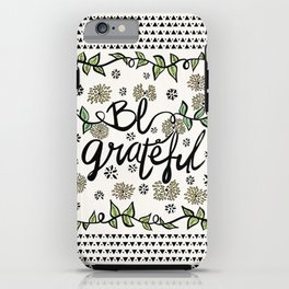 Be Grateful iPhone Case