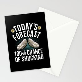 Todays foreceast 100% Shucking Oyster Day Stationery Cards