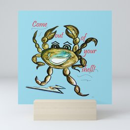 Come Out of Your Shell! Mini Art Print