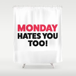 Monday hates you! Shower Curtain