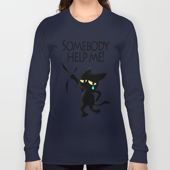 Somebody help me Long Sleeve T-shirt
