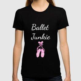 Ballet Junky Professional Dancer Teacher T-Shirt T-shirt