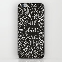 Whatever Will Be, Will Be – White Ink iPhone Skin