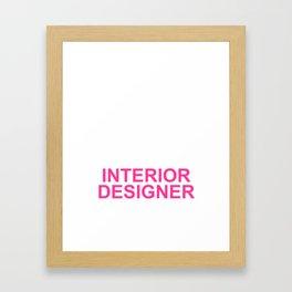 Keep Calm And Let The Interior Designer Handle It Framed Art Print