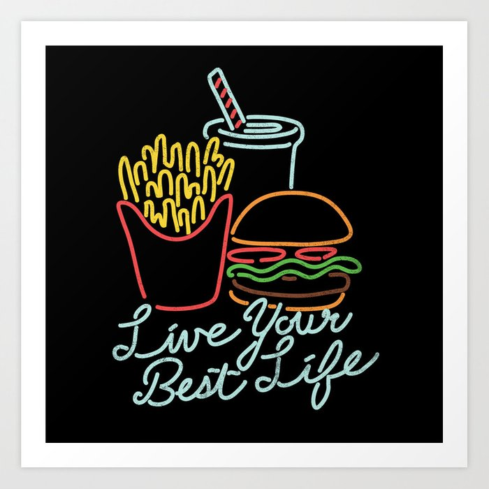 Live Your Best Life Art Print by wytrab8