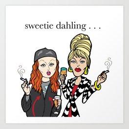 Sweetie Dahling . . . Art Print