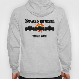 You are in the middle Hoody