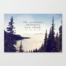 the greatest adventure- mountains Canvas Print