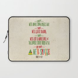 Buddy the Elf! And then...we'll snuggle. Laptop Sleeve