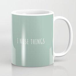 I Nose Things Coffee Mug