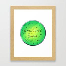 Uncultured Swine Framed Art Print