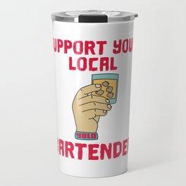 support Shots Party Alcohol trust me Bartender Beer Waiter Liquor Bistro Glass Tequila Travel Mug