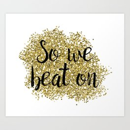 So we beat on - golden jazz Art Print