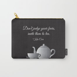 Don't judge your fears, invite them to tea. Carry-All Pouch