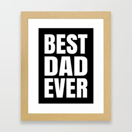 BEST DAD EVER (Black & White) Framed Art Print
