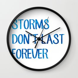 Storms Don't Last Forever Quote Wall Clock
