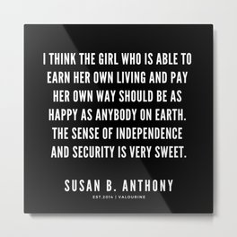 1  | Susan B. Anthony Quotes Metal Print