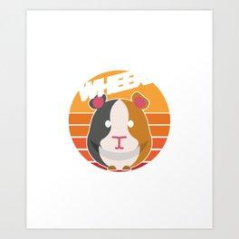 Wheek Wheek Feed Me Human Guinea Pig Domestic Animal Lovers Gifts Art Print