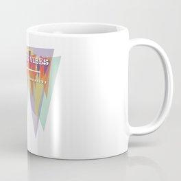 Positive Vibes and All That Good Stuff! Coffee Mug