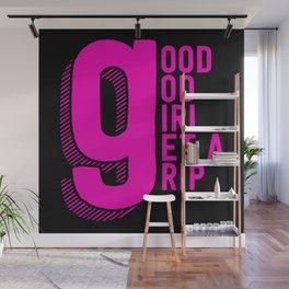 Good God Girl Get A Grip Wall Mural