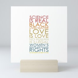 Science is Real Kindness is Everything Human Rights T-Shirt Mini Art Print