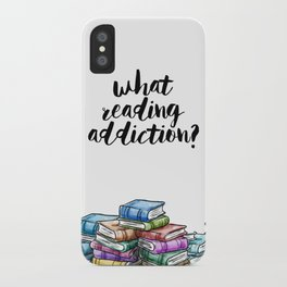 What reading addiction? iPhone Case
