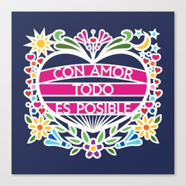 Con Amor Todo Es Posible - With Love Everything Is Possible (BMC) Canvas Print