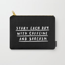 Start Each Day With Caffeine and Sarcasm black-white sassy coffee poster home room wall decor Carry-All Pouch