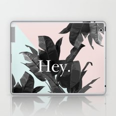 Hey Laptop & iPad Skin