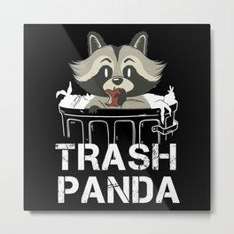 Racoon Trash Panda   Raccoon Gift Metal Print