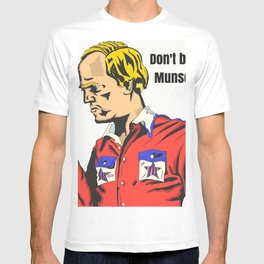Don't be a Munson T-shirt