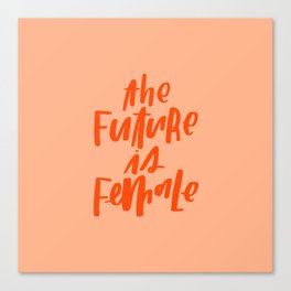 The Future is Female Pink and Orange Canvas Print
