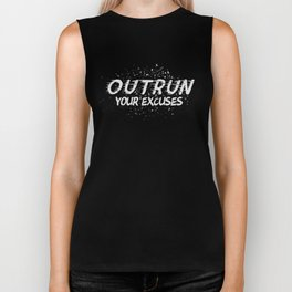 Outrun Your Excuses Biker Tank