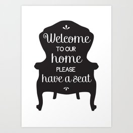 Welcome to our home! Art Print
