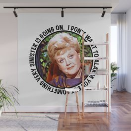 Jessica Fletcher said: I don't want to alarm you but something very sinister is going on Wall Mural