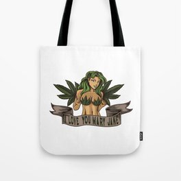 I Love You Mary Jane | Cannabis Weed THC CBD Tote Bag