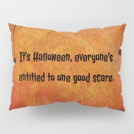 It's Halloween, everyone's entitled to one good scare. Pillow Sham