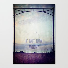 If not now, when? (Colour) Canvas Print