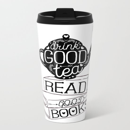 Drink Good Tea, Read Good Books Metal Travel Mug