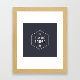 Stay the Course Framed Art Print