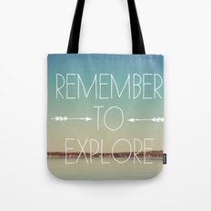 Remember to Explore Tote Bag