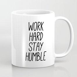 Work Hard Stay Humble Coffee Mug